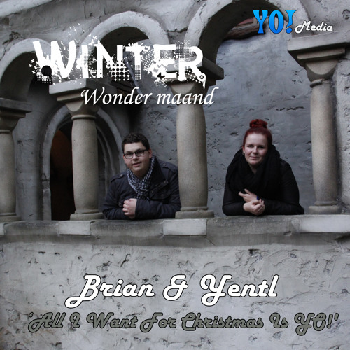 Brian op de Dijk Feat. Yentl Haveman - All I Want For Christmas Is YO! (Winter Wonder Maand 2012)
