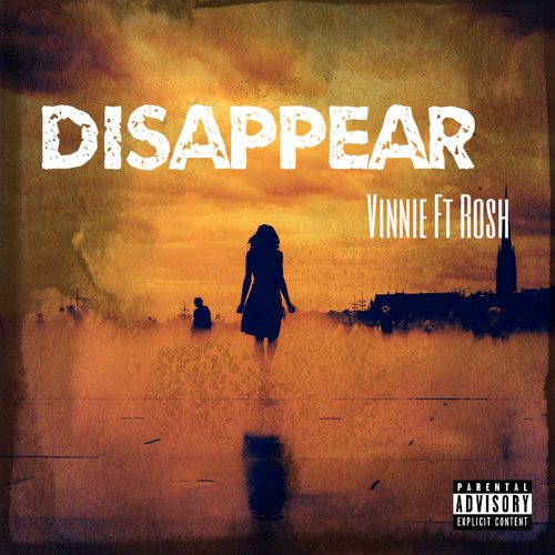 Disappear - Vinnie Ed ft Rosh