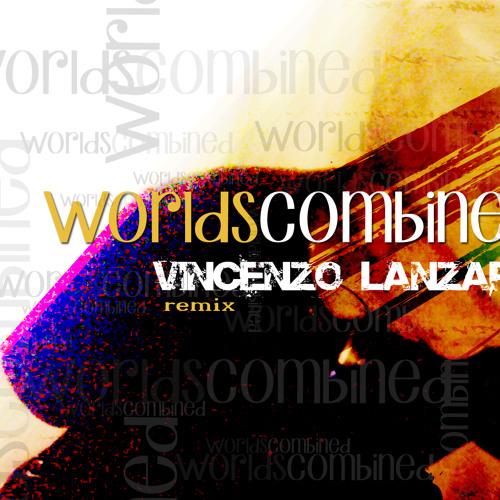 Worlds Combined (VINCENZO LANZARA RMX)
