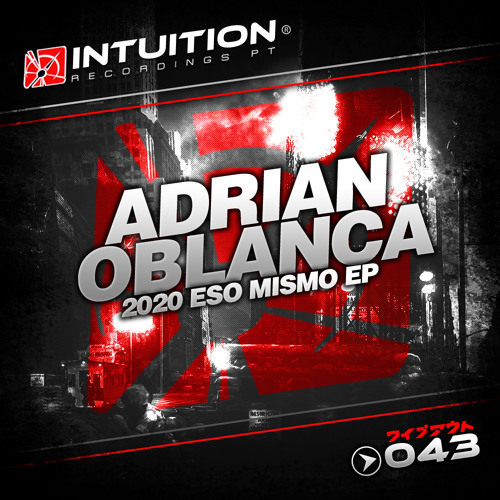 Adrian Oblanca - Susa - Intuition Recordings Pt 043