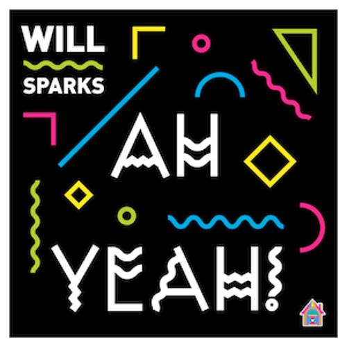 Will Sparks - Ah Yeah! (Original Mix)
