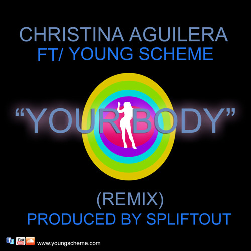 """""""Your Body"""" Christina Aguilera ft/Young Scheme"""