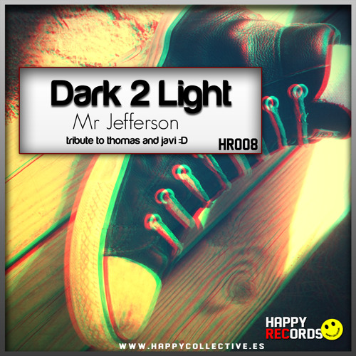 Mr Jefferson - Dark 2 Light (Original Mix)[ON BEATPORT!!!]