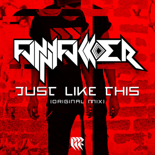FUNNYFCKR - Just Like This (ORIGINAL MIX) Unmastered Preview