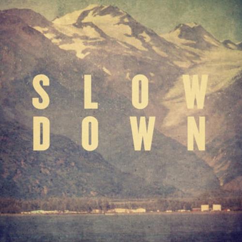 Beat 9 - Slow Down
