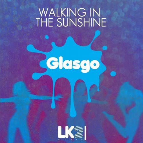 Glasgo - Walking in The Sunshine (The Kickstarts RMX) FREE DOWNLOAD
