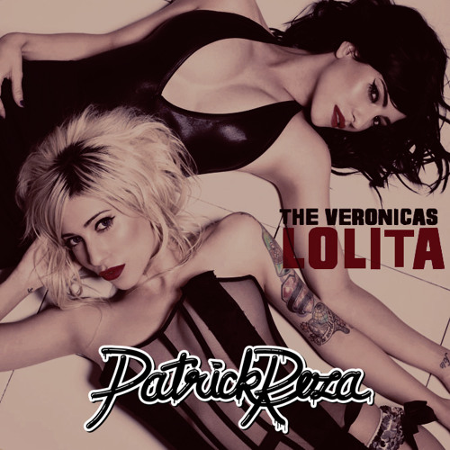 Lolita by The Veronicas (PatrickReza Remix) - Dubstep.NET Exclusive