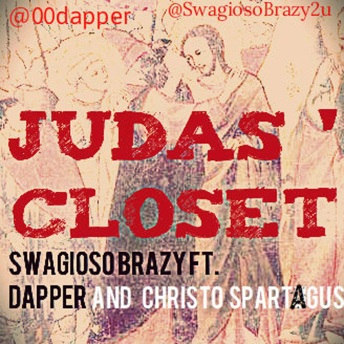 Judas Closet Remix ft. Dapper and Christo Spartagust (prod. by Timbaland)
