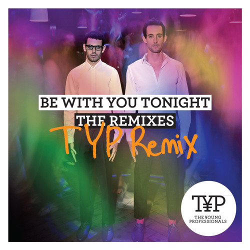 Be With You Tonight (TYP Remix)