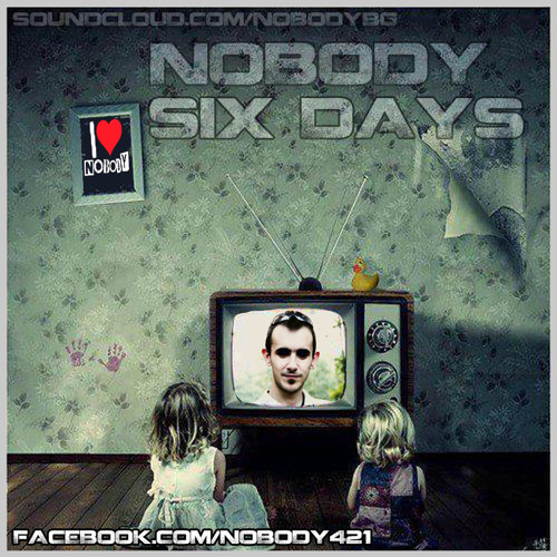 Nobody - Six Days [FREE DOWNLOAD]