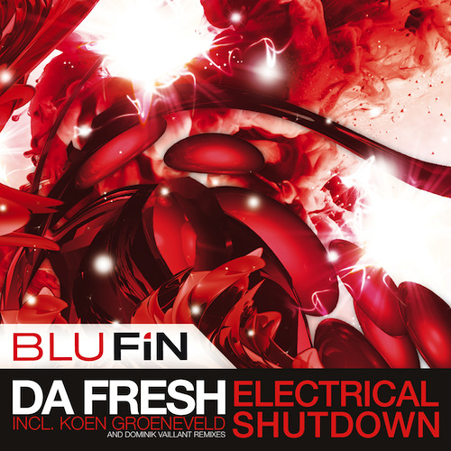 Da Fresh - Electrical Shutdown (BluFin Records)