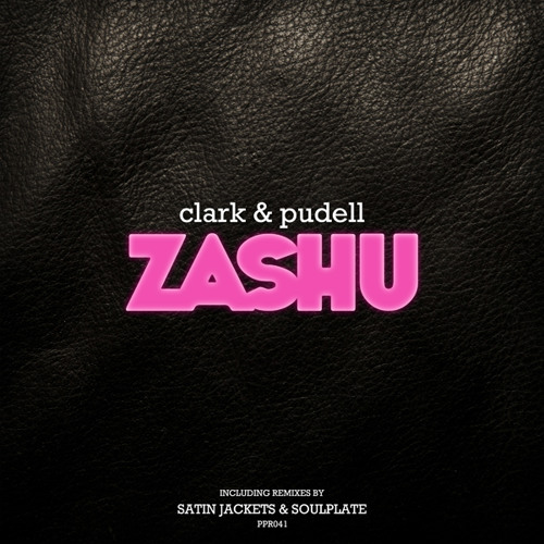 clark & pudell - Zashu (orig Mix) out on Pole Position Recordings