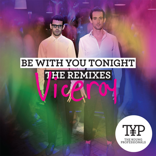 Be With You Tonight (Viceroy Remix)