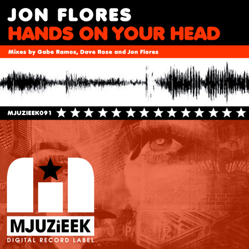 OUT NOW! Jon Flores - Hands On Your Head (Original Mix)