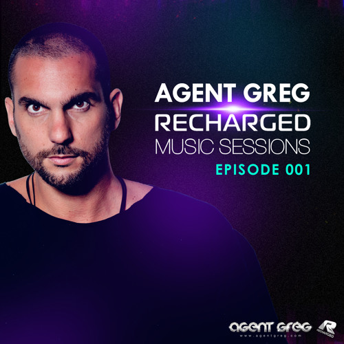 Agent Greg Presents Recharged Music Sessions #001