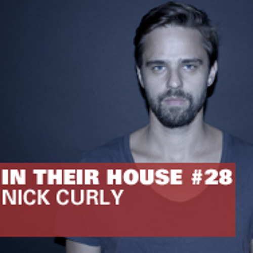 In Their House #28 - Nick Curly
