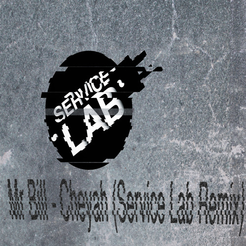 Mr Bill - Cheyah (Service Lab Remix)