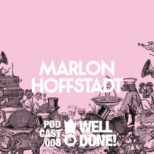 [WellDone! Music] - Podcast 008 x Marlon Hoffstadt
