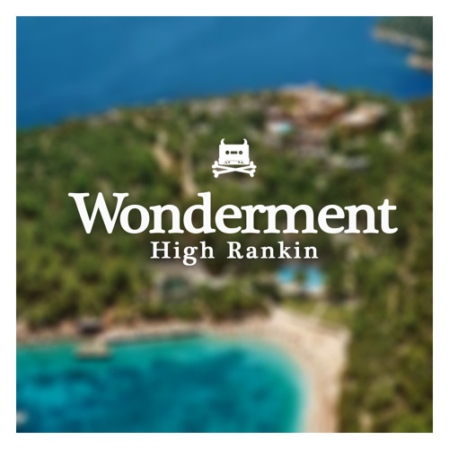 High Rankin - Wonderment (Free Download)