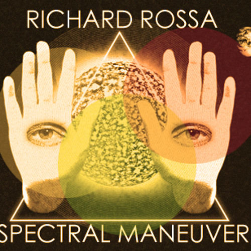 Richard Rossa - Spectral Maneuver