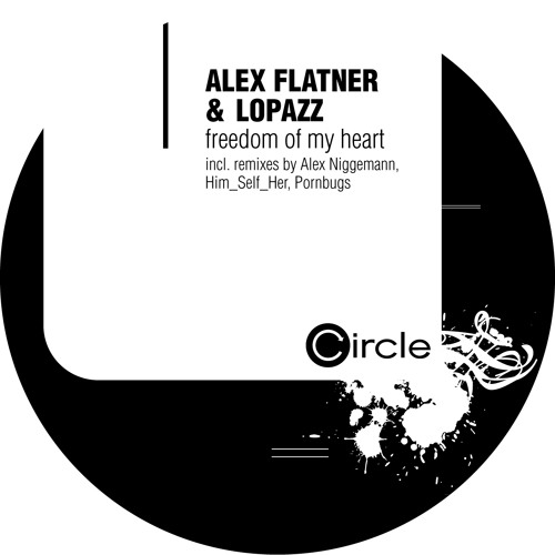 Alex Flatner & Lopazz - Freedom Of My Heart - Him Self Her Remix (Now digitally available)