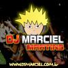 MarcielDJ - Mega Set com 20 Musicas (Sequencia de 32 minutos) www.DJMARCIEL.com.br