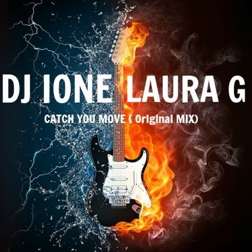 DJ IONE & LAURA G - CATCH YOU MOVE