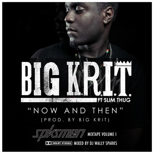 Big K.R.I.T feat. Slim Thug - Now and Then (Prod. by Big K.R.I.T.)