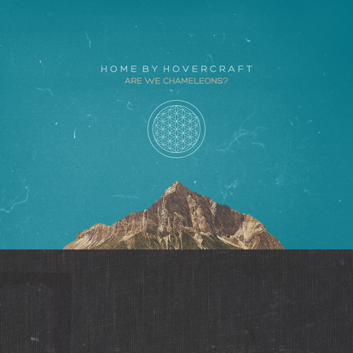 Home By Hovercraft - Are We Chameleons?