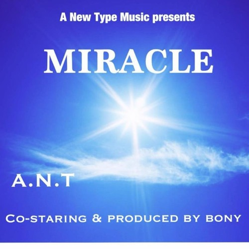 A.N.T - MIRACLE