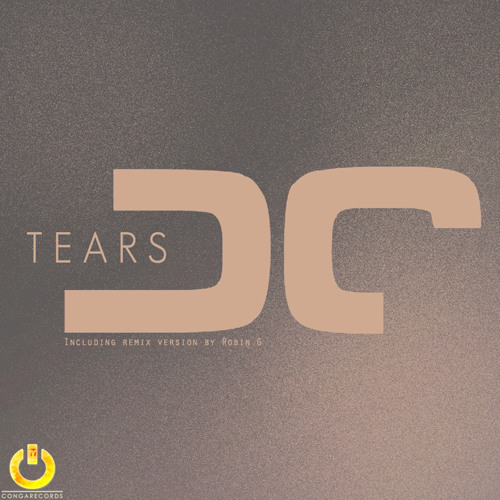 Dissonant Child - Tears (Robin G Remix) |OUT NOW! On CongaRecords| House.NET