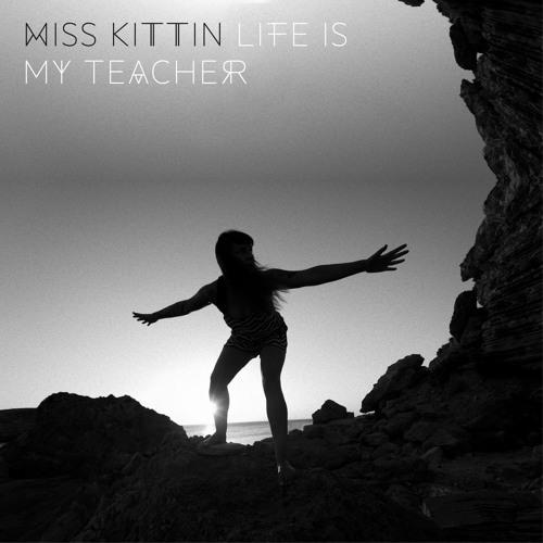 Life Is My Teacher