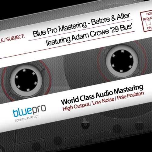 Before & After Mastering Comparison featuring Adam Crowe '29 Bus'