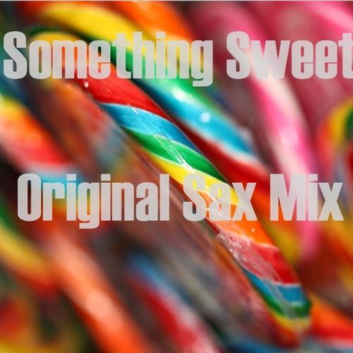 Something Sweet (Original Sax Mix)