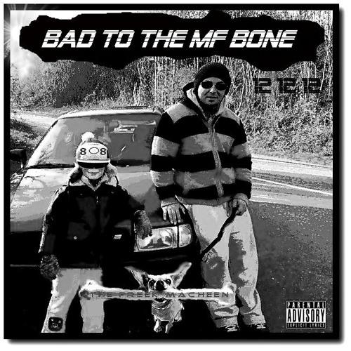 FREEK MACHEEN - BAD TO THE MF BONE -ALBUM PREVIEW