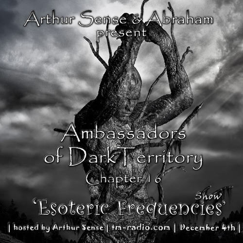 Arthur Sense - Esoteric Frequencies #016: Ambassadors of Dark Territory [December 2012] on tm-radio