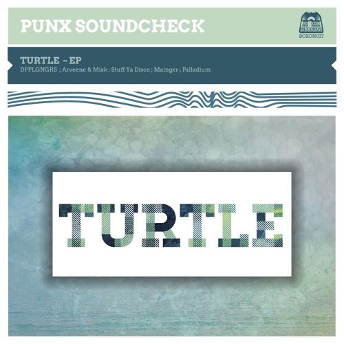 BOXON037 - PUNX SOUNDCHECK - TURTLE EP - minimix by DCFTD