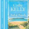 Best of Friends by Cathy Kelly, Read by Niamh Cusack