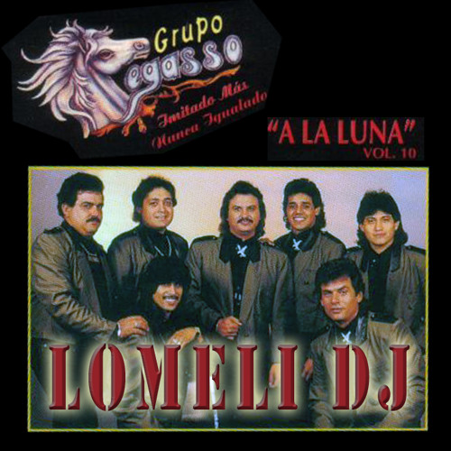 Pegasso mix vol 10 a la luna by Lomeli DJ