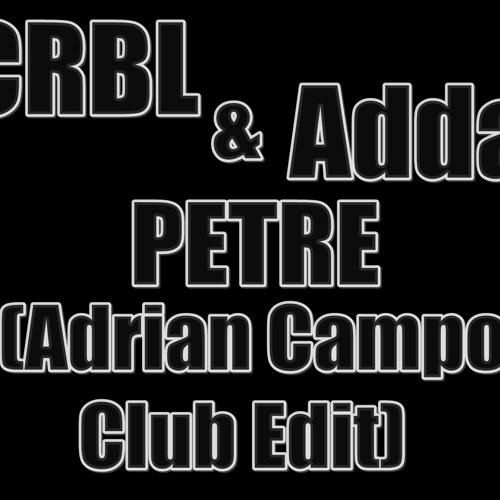 CRBL feat. Adda - Petre (Adrian Campo Club Edit)