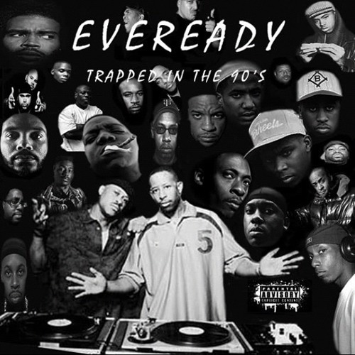 Eveready - Trapped In The 90's Mixtape