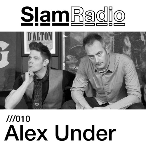 Slam Radio - 010 - Alex Under