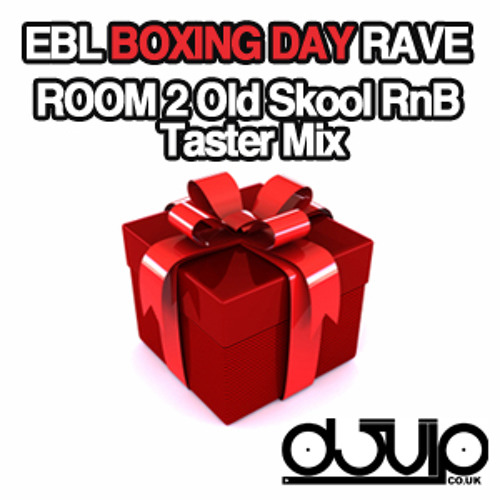 Everybody Loves Room2 EBL Boxing Day - Old Skool RnB (Promo Mix) by DJ VIP