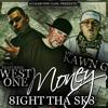 MONEY - 8IGHT THA SK8 feat. West One & Kawn G