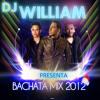 Sesion De Las Mejores Bachatas Del 2012 (DJ WILLIAM)