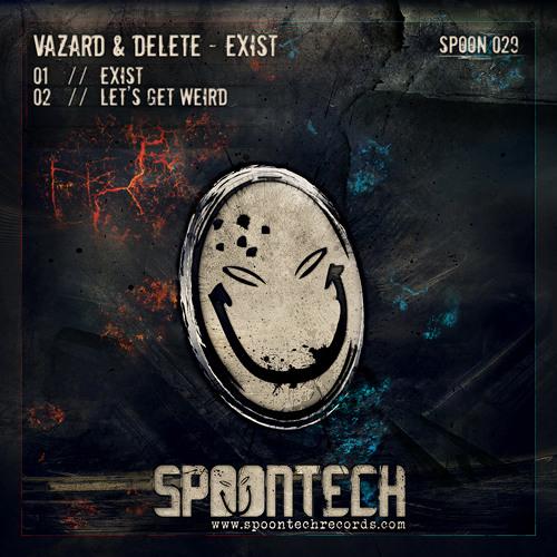 Vazard & Delete - Exist (SPOON 029)