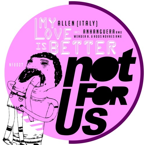 Allen (Italy) - My Love Is Better (Wender A. & Rods Novaes Rmx) *Not For Us Rec* Out On Beatport!