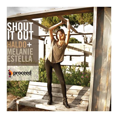 Haldo + Melanie Estella - Shout It Out (Proceed Records)