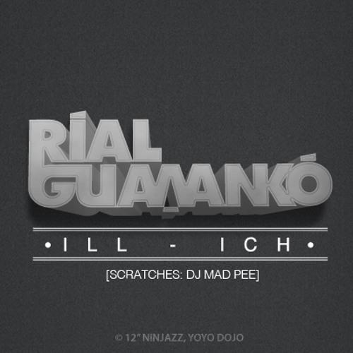 Ríal Guawankó (ill-ich Ramirez) Ft Dj Mad Pee.