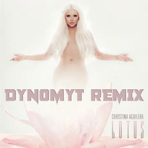 Christina Aguilera - Your Body (Dynomyt Remix) *** FREE DOWNLOAD *** Remix Contest Entry